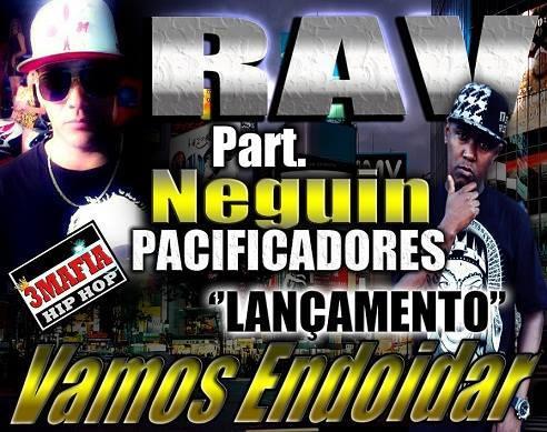 RAV feat Neguin (Pacificadores) Vamos endoidar